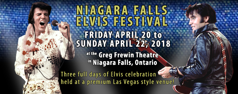 Niagara Falls Elvis Festival, April 18 - 22 2018
