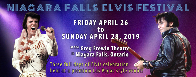 Niagara Falls Elvis Festival, April 26 - 28 2019