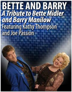 Bette and Barry - A Tribute to Bette Midler and Barry Manilow