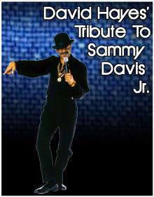 David Hayes - Tribute to Sammy Davis Jr.